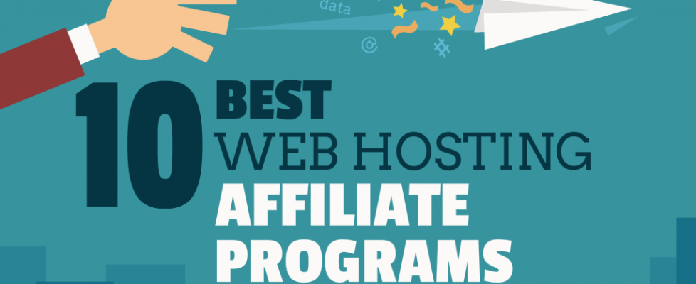 10 Best Web Hosting Affiliate Programs